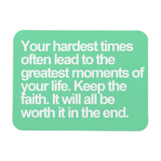 Your hardest times lead to the best moments quotes rectangle magnet