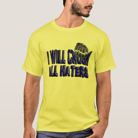 Your hating motivates me even more. T-Shirt