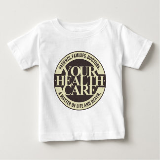 Your Health Care Baby T-Shirt