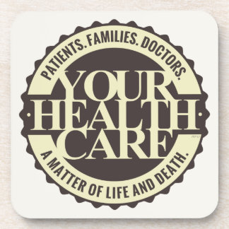 Your Health Care Drink Coaster
