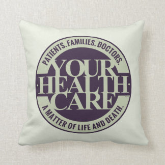 Your Health Care Throw Pillow