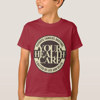 Your Health Care T-Shirt
