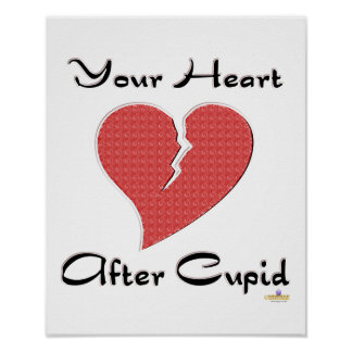 Your Heart After Cupid Broken Heart Poster