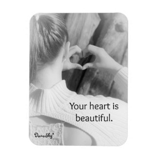 """""""Your heart is beautiful"""" Black / White Magnet"""