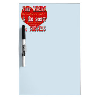 Your Heart is the secret to success Dry Erase Board