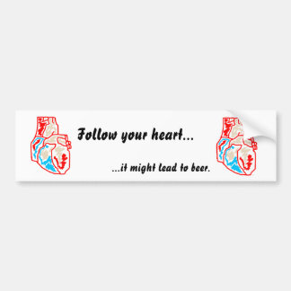 Your Heart On... Bumper Sticker