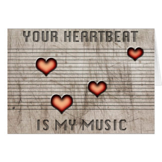 Your heartbeat is my music romatic greetingcard card