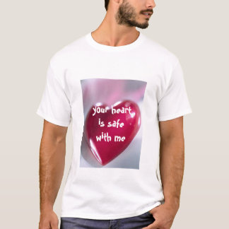 your heartis safe with me t-shirt