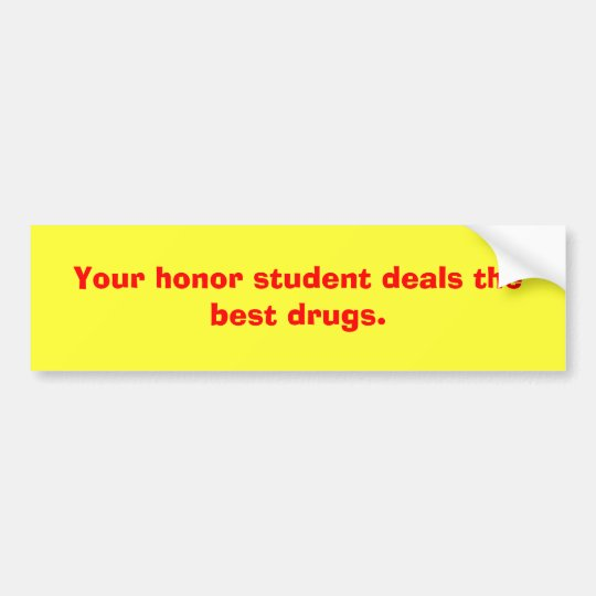 Your honor student bumper sticker