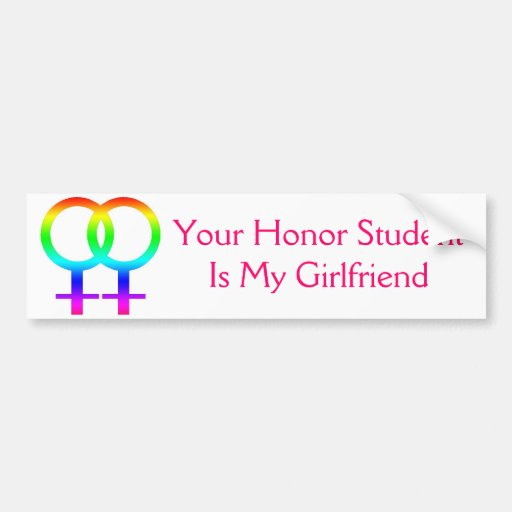 Your Honor Student Is My Girlfriend Bumper Stickers
