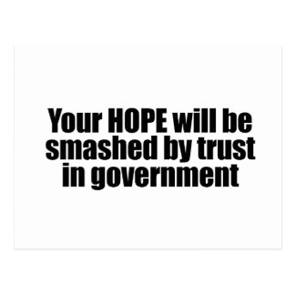 Your hope will be smashed by trust in government postcard