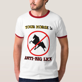 YOUR HORSE Is ANTI-BIG LICK Shirt