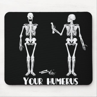 Your Humerus Mouse Pad