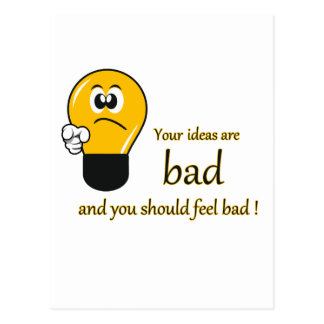Your ideas are bad and you should feel bad postcard