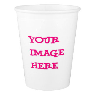 Your Image Here Cup Paper Cup