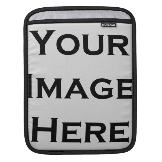 Your Image Here Custom Products Sleeves For iPads