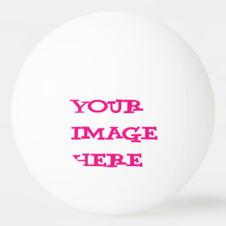 Your Image Here Ping Pong Ball
