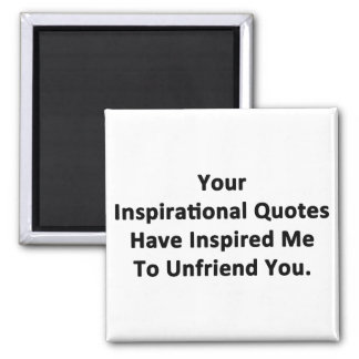Your Inspirational Quotes 2 Inch Square Magnet