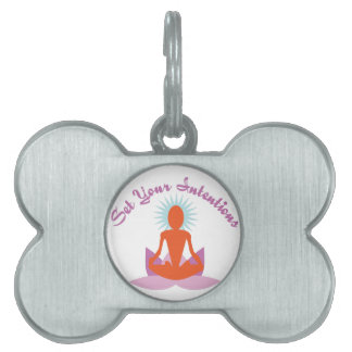 Your Intentions Pet Tag