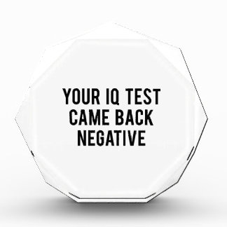 Your IQ test came back negative. Award