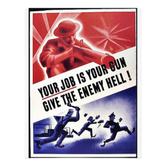 Your Job Is Your Gun Give The Enemy Hell Flyer