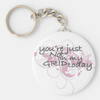 Your just not on my grid today basic round button keychain