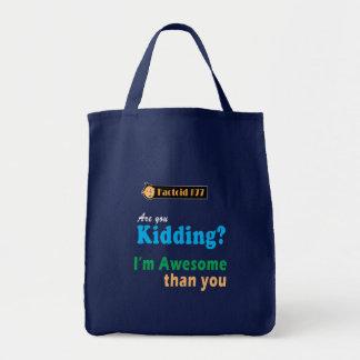 Your kidding bags