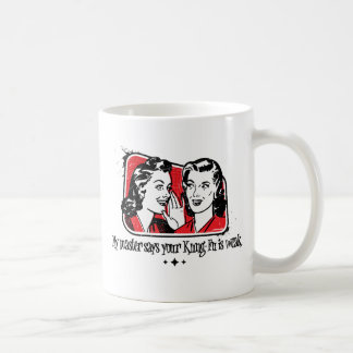 Your Kung-Fu is Weak Coffee Mug