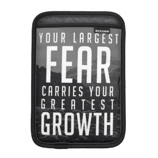 Your Largest Fear Carries Your Greatest Growth Sleeve For iPad Mini