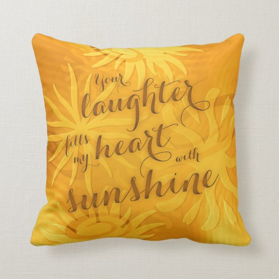 your laughter fills my heart with sunshine throw pillow