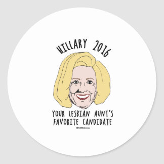 Your Lesbian Aunt's Favorite Candidate Classic Round Sticker