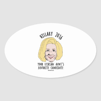 Your Lesbian Aunt's Favorite Candidate Oval Sticker