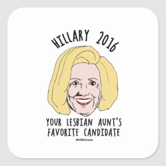 Your Lesbian Aunt's Favorite Candidate Square Sticker