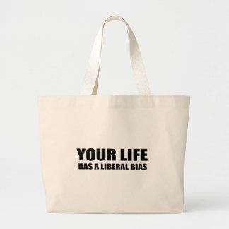 Your Life has a liberal bias Jumbo Tote Bag