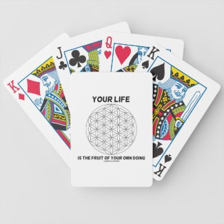 Your Life Is The Fruit Of Your Own Doing Bicycle Poker Deck