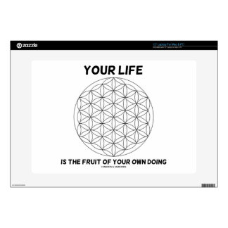 """Your Life Is The Fruit Of Your Own Doing 15"""" Laptop Skin"""
