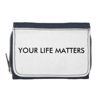 YOUR LIFE MATTERS wallet