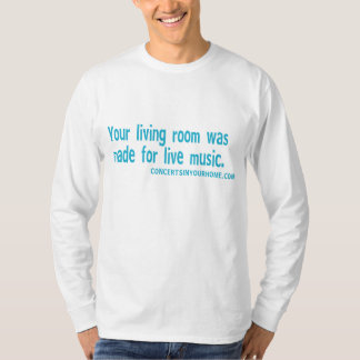 Your living room was made for live music T-Shirt