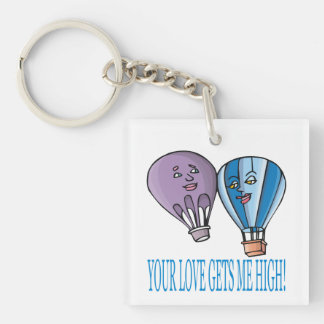 Your Love Gets Me High Keychain