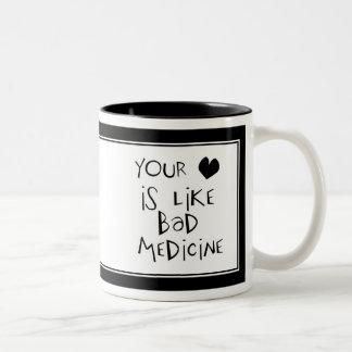 Your Love is like Bad Medicine Text Image Two-Tone Coffee Mug