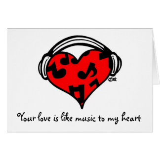 Your love is like music card