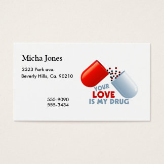 Your Love Is My Drug Hearts In Pill Business Card