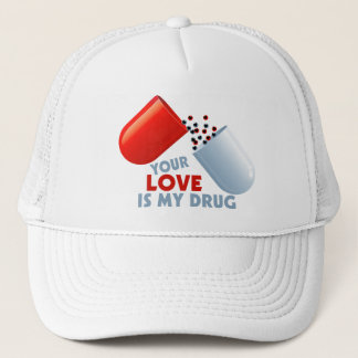Your Love Is My Drug Hearts In Pill Trucker Hat
