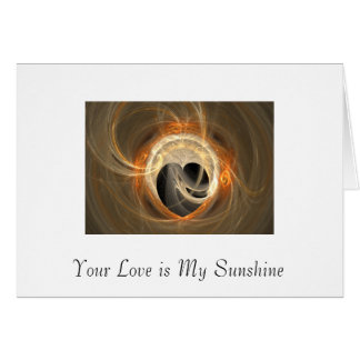 Your Love is My Sunshine Card