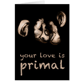 your love is primal : kissing chimps card