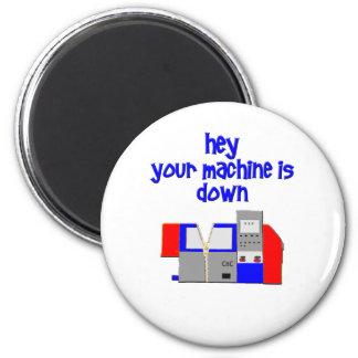 Your Machine's Down 2 Inch Round Magnet