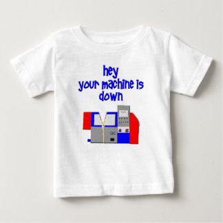 Your Machine's Down Baby T-Shirt