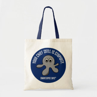 Your main skill is stupidity tote bag
