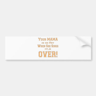 Your Mama Bumper Stickers