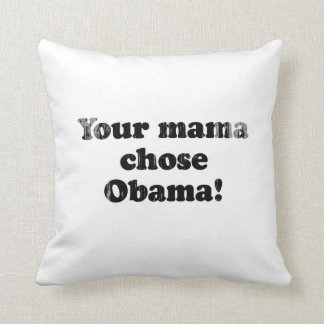 Your mama chose Obama Faded.png Pillows